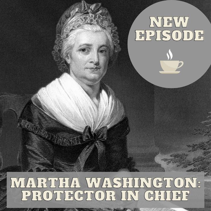 Martha Washington: Protector In Chief