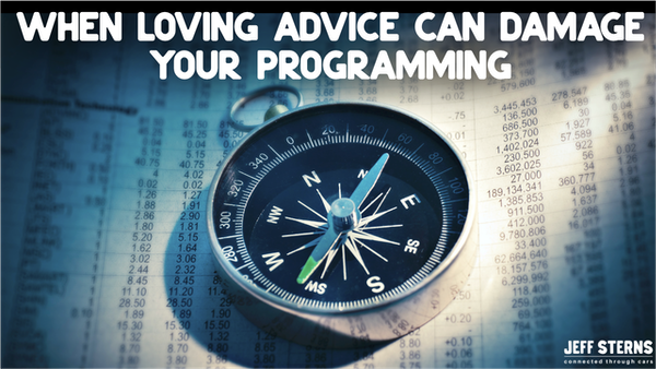WHEN LOVING ADVICE CAN DAMAGE YOUR PROGRAMMING   BILLY W. MERRITT Image