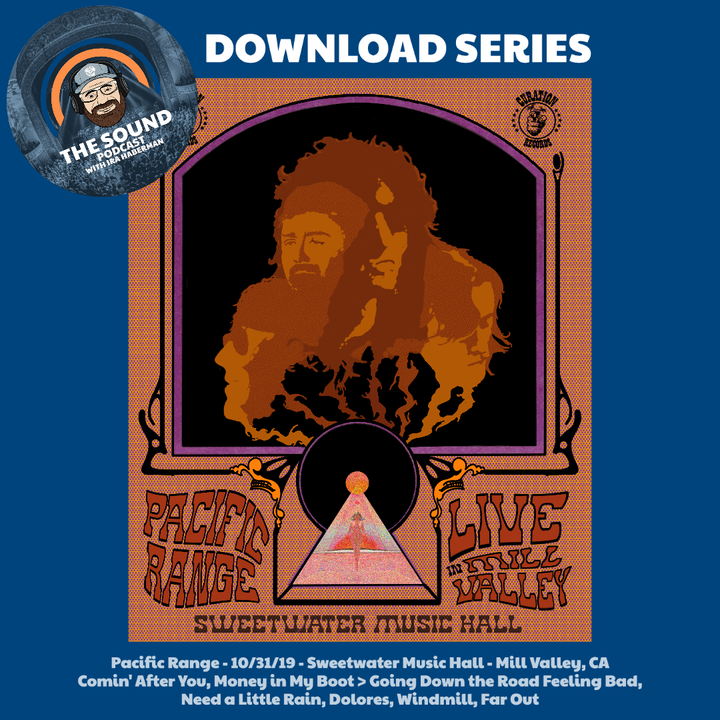 The Sound Podcast - Download Series - Pacific Range 10/31/19 Sweetwater Music Hall