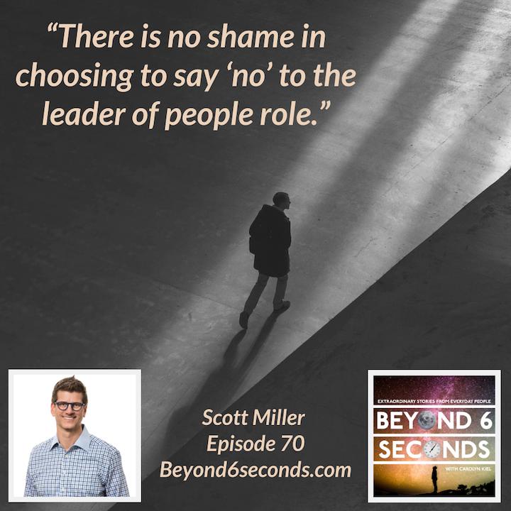 Episode 70: Scott Miller – Management Mess to Leadership Success
