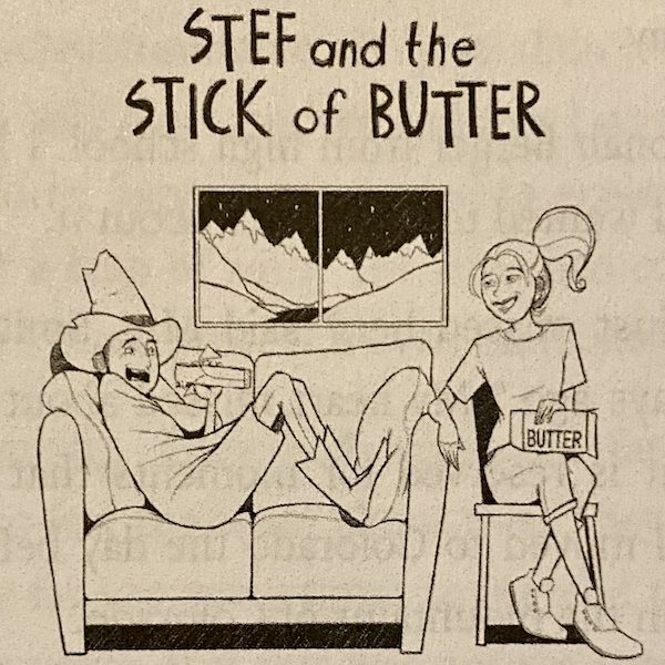 039 - Stef and the Stick of Butter Image