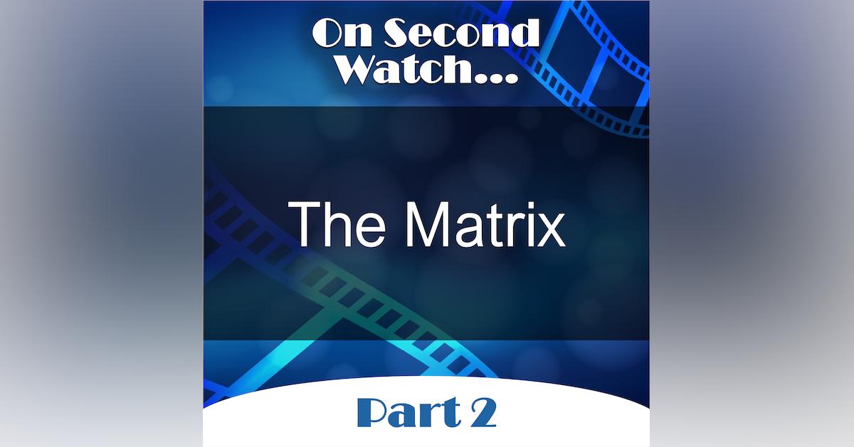The Matrix (1999) - Part 2, Rewatch Review