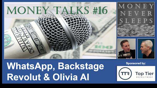 090: Money Talks #16:  WhatsApp | Backstage | Revolut | Olivia Image