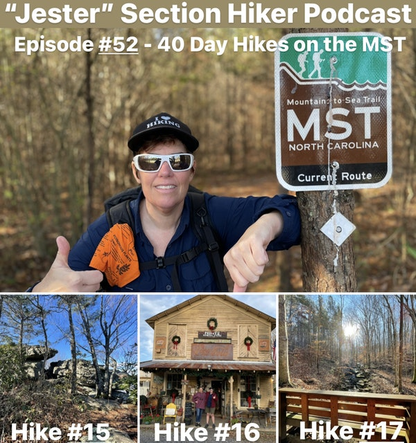 "Episode #52 - ""Jester"" 40 Day Hikes on the MST (Hikes 15 - 17)"