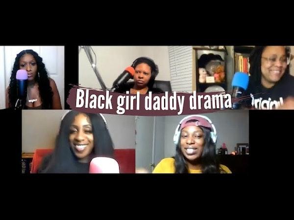 Black girl daddy drama