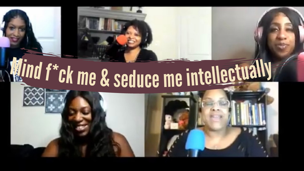 Mind f*ck me; seduce me intellectually