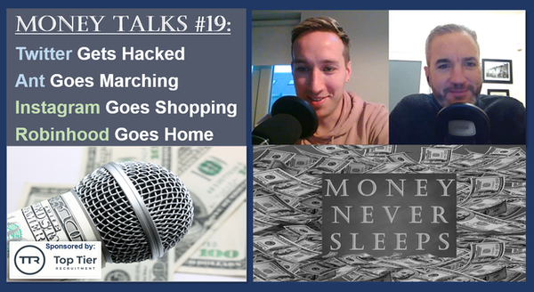 095: Money Talks #19: Twitter Hacked | Ant Goes Marching | Instagram Goes Shopping | Robinhood Goes Home Image