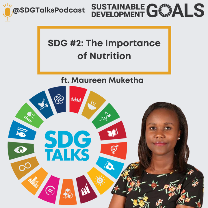 SDG # 2 - The importance of nutrition with Maureen Muketha