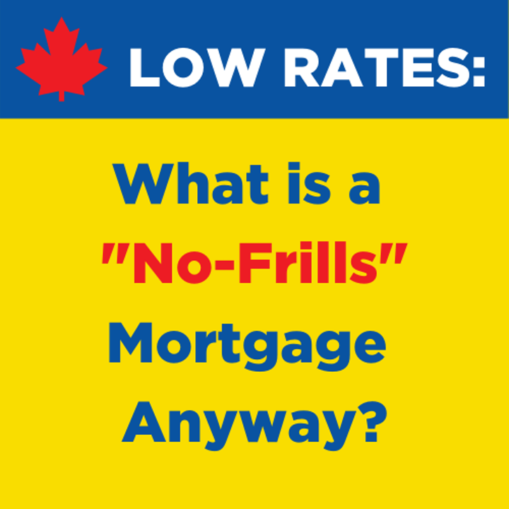 "What is a ""No-Frills"" Mortgage Anyway?"