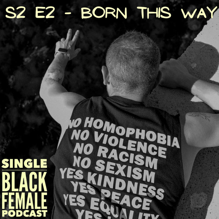 S2 Ep 2 : Born This Way