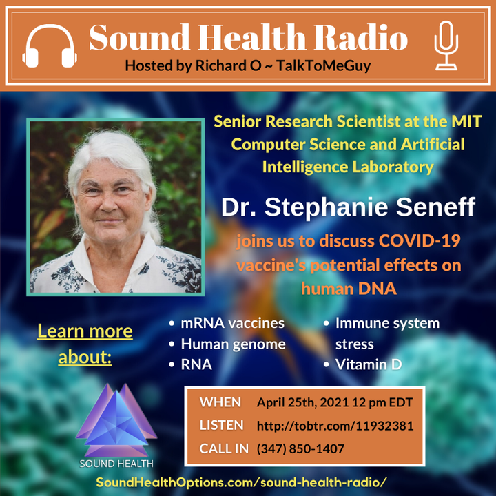 Dr. Stephanie Seneff - COVID-19 Vaccine's Potential Effects on Human DNA