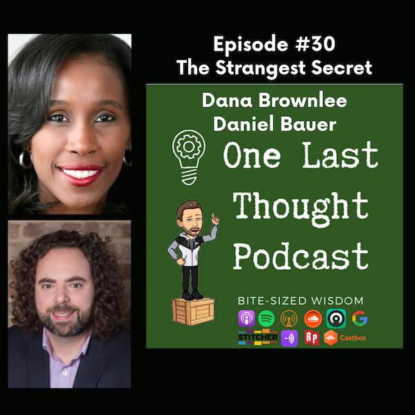 The Strangest Secret - Dana Brownlee, Daniel Bauer - Episode 30