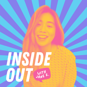 Inside Out with Jane Z.