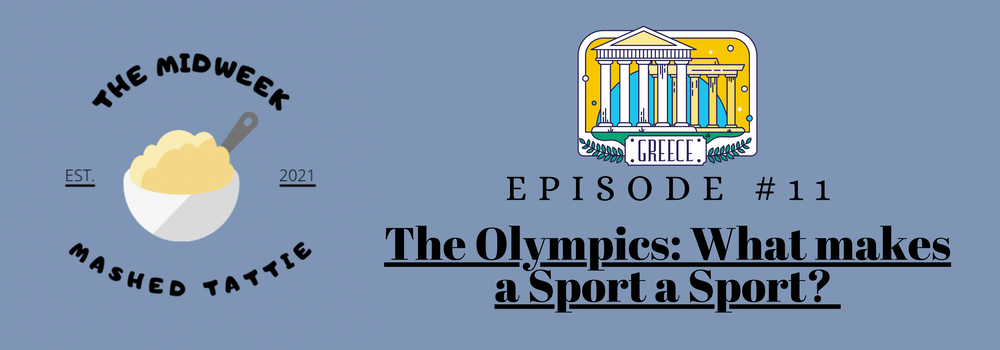 Ep 11 - The Olympics: What makes a sport a sport?