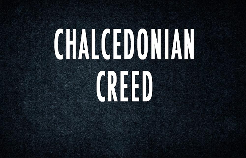 Chalcedonian Creed