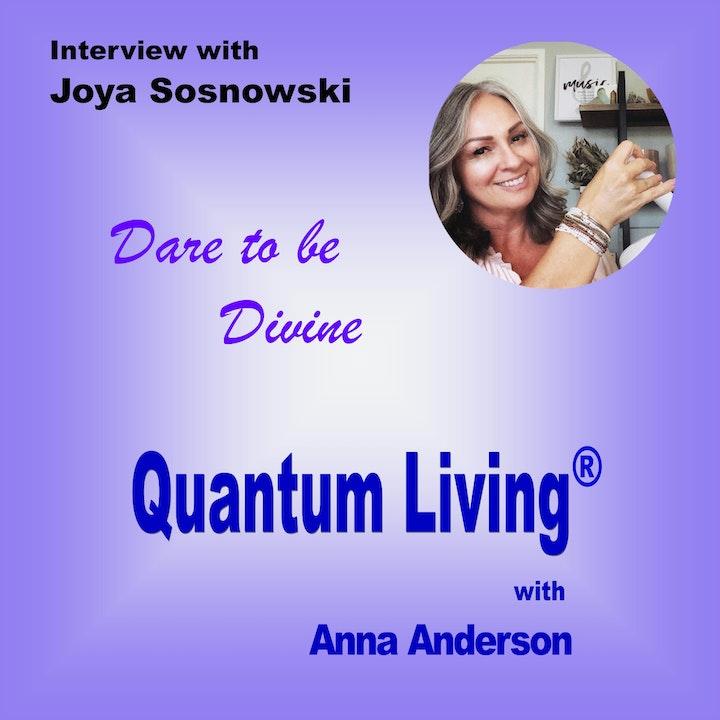 S2 E2:  Dare to be Divine with Joya Sosnowski