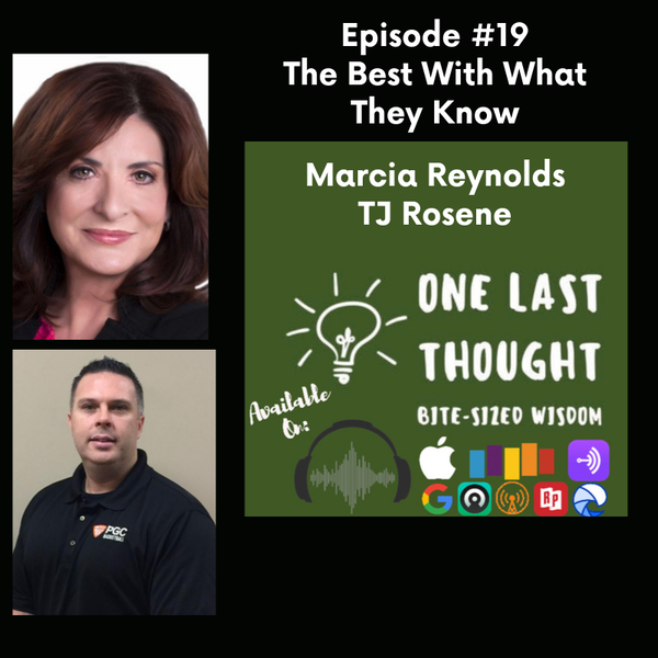 The Best with What They Know - Dr. Marcia Reynolds, TJ Rosene - Episode 19