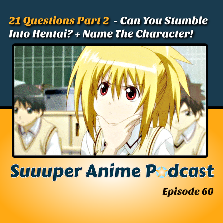 21 Questions Pt.2 – Can You Stumble Into Hentai? (Quora Questions) + Much More!   Ep.60