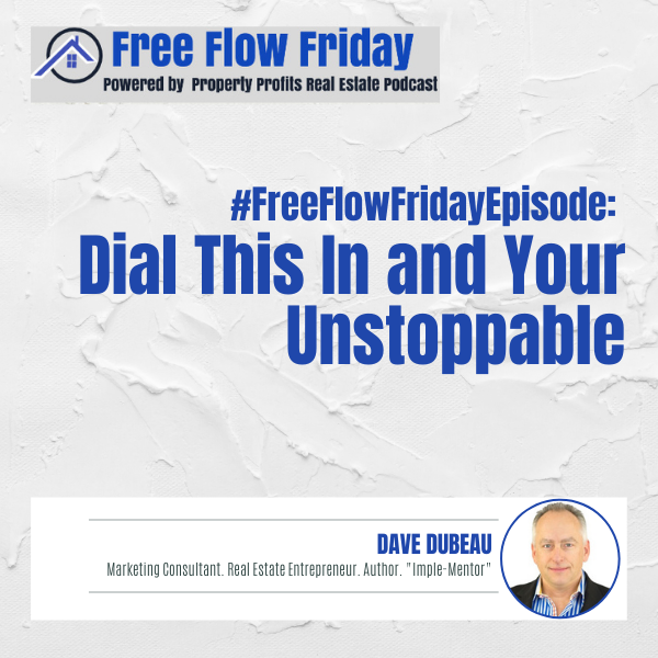 #FreeFlowFriday: Dial This In and Your Unstoppable with Dave Dubeau Image