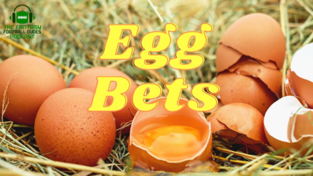 Egg Bets (updated 7/22)