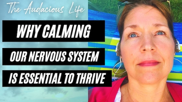 Why Calming Our Nervous System is Essential to Thrive Image