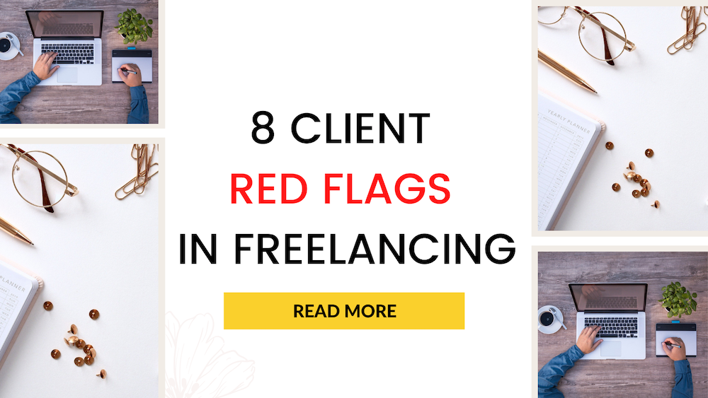 8 Client Red Flags in Freelancing