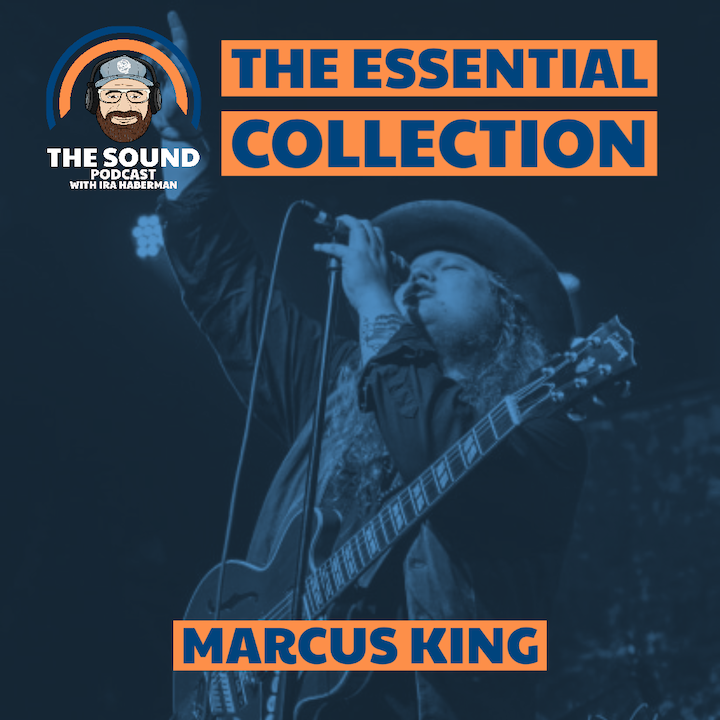 The Sound Podcast - The Essential Collection - Marcus King