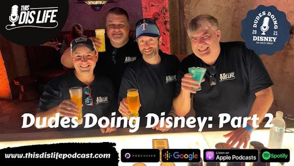 Dudes Do Disney: Part 2