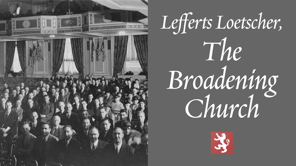 The Broadening of the Church