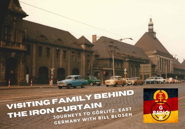 Visiting Family Behind the Iron Curtain - Journeys to Görlitz, East Germany with Bill Blosen (30)