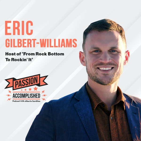From rock bottom to rockin' it with Eric Gilbert-Williams
