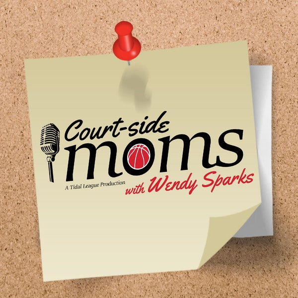 Introducing Court-Side Moms with Wendy Sparks