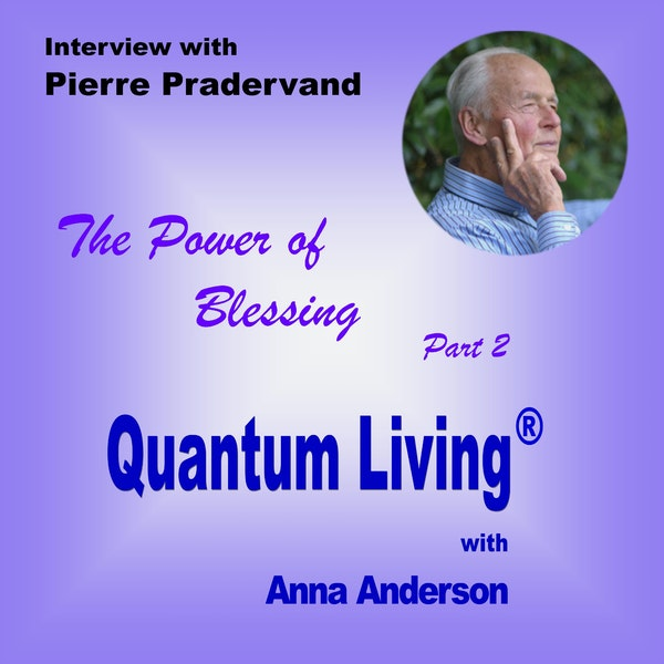 The Power of Blessing with Pierre Pradervand - Part 2 | QL034 Image