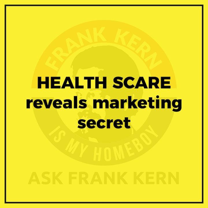 HEALTH SCARE reveals marketing secret