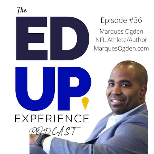 36: Marques Ogden, Author/Speaker/Former NFL Athlete Image