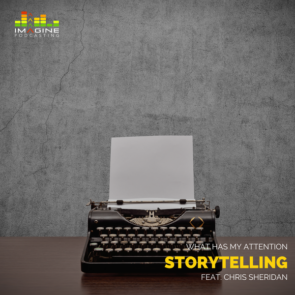 Ep. 24 Storytelling with Chris Sheridan