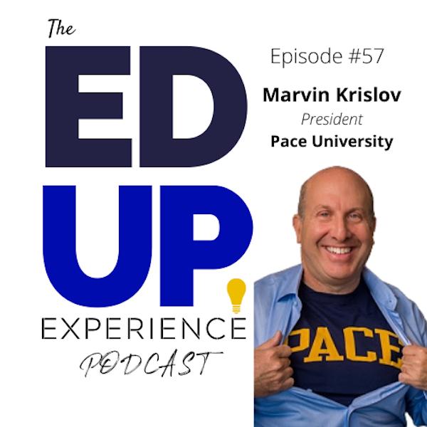 57: Higher Education De-densifying and Intrusive Advising - w/Marvin Krislov, President, Pace University Image