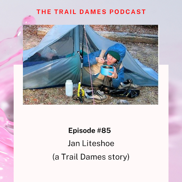 Episode #85 - Jan Liteshoe (a Trail Dames story)