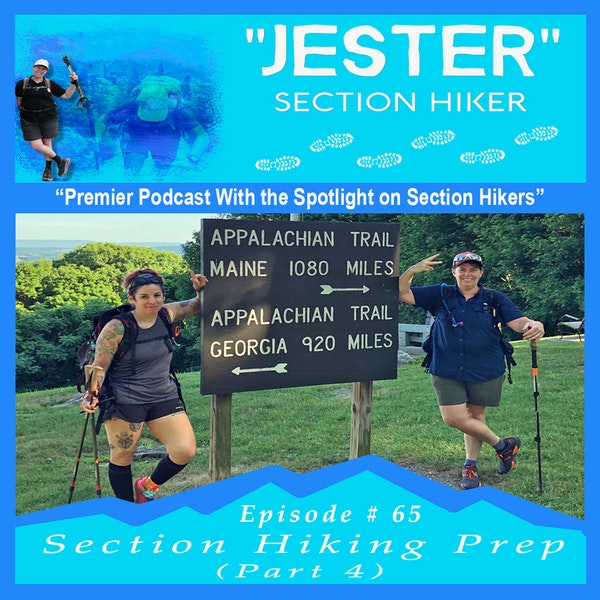 Episode #65 - Section Hiking Prep (Part 4)