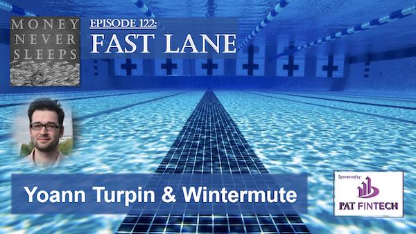122: Fast Lane | Yoann Turpin and Wintermute Image