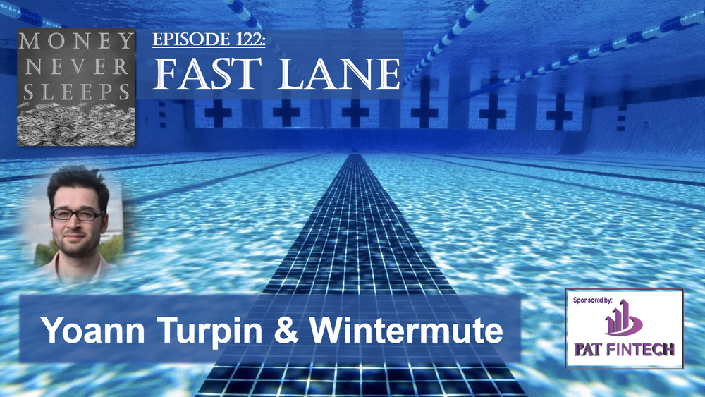 122: Fast Lane | Yoann Turpin and Wintermute