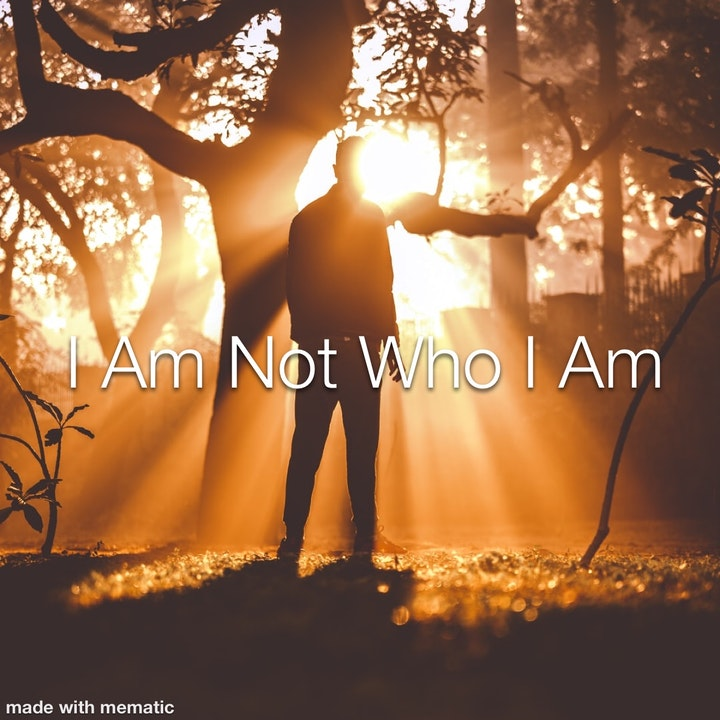 I Am Not Who I Am: an Anxiety Journey