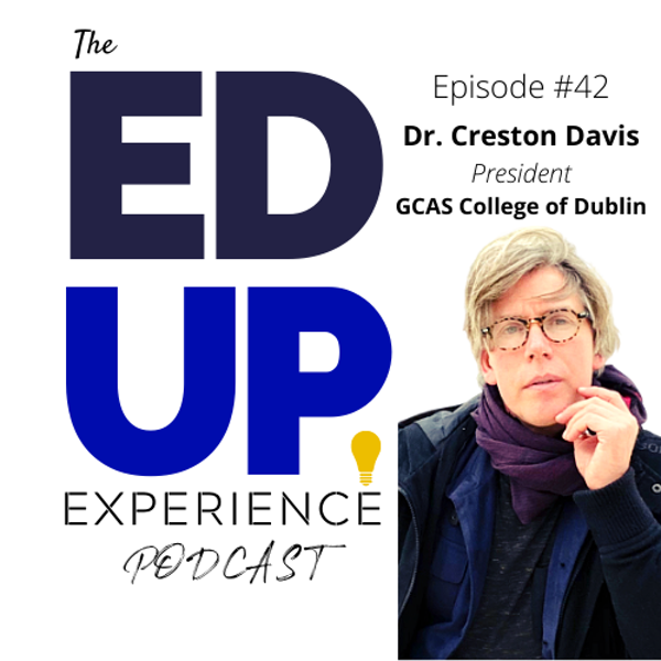 42: A New Model in Higher Education based on Quality, Financial Equity, and Cryptocurrency - with Dr. Creston Davis, Founder & CEO of GCAS College Image
