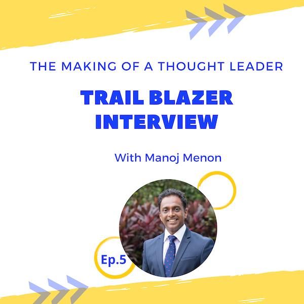 TMTL: Trail Blazer Interview with Manoj Menon