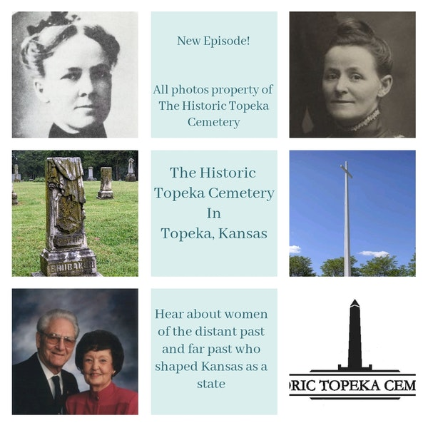 Episode 22 - The Historic Topeka Cemetery & It's Women Residents Image