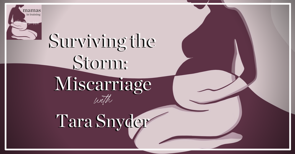 EP79- Surviving the Storm: Miscarriage with Tara Snyder