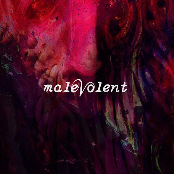 Weekly Rec - Malevolent