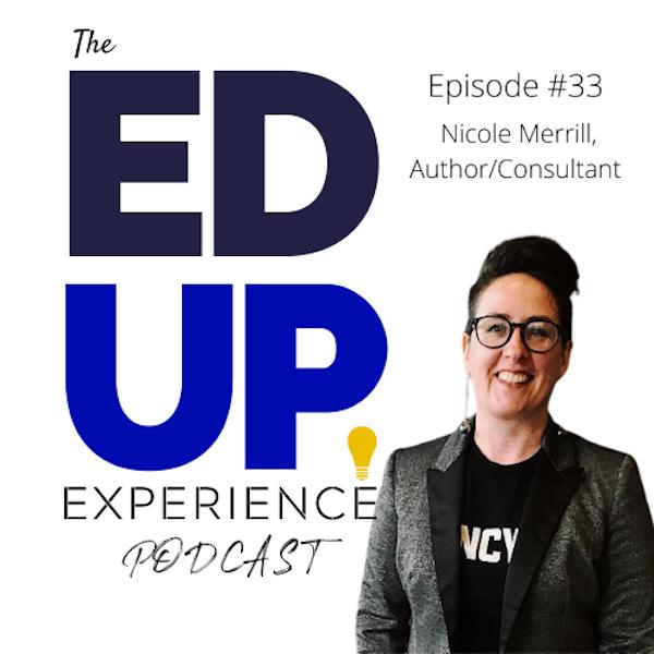 33: Nicole Merrill, Author/Consultant