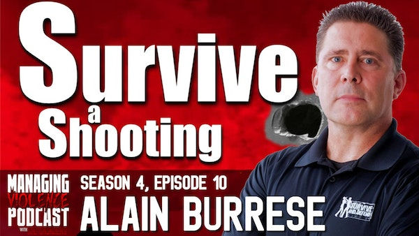 S4. Ep. 10: Survive a Shooting with Alain Burrese Image