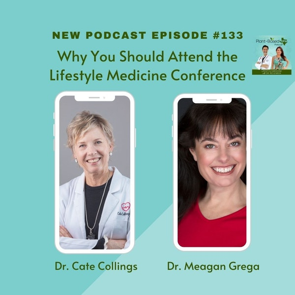 133: Lifestyle Medicine Is The BEST Medicine with Dr. Cate Collings & Dr. Meagan Grega Image
